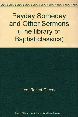 Payday Someday and Other Sermons (The Library of Baptist Classics ; Vol. 7)