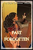 What's Past is Not Forgotten