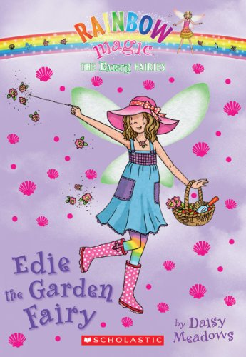 The Earth Fairies #3: Edie the Garden Fairy