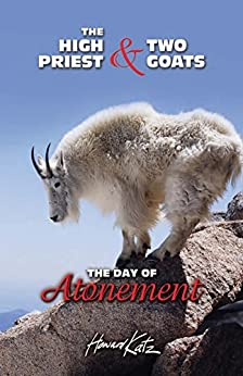 The High Priest & Two Goats: The Day of Atonement - Kindle ...
