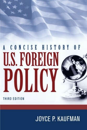 CONCISE HISTORY OF US FOREIGN POLICY 3ED (Current Foreign Policy Of The United States)