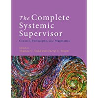 The Complete Systemic Supervisor: Context, Philosophy, and Pragmatics