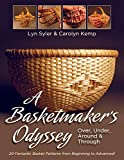 A Basketmaker's Odyssey: Over, Under, Around & Through: 24 Great Basket Patterns from Easy Beginner to More Challenging Advanced