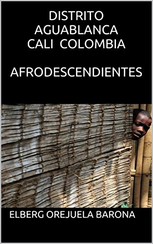 Descargar Libro Distrito Aguablanca Cali Colombia Afrodescendientes Elberg Orejuela Barona