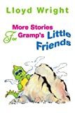 More Stories for Gramp's Little Friends, Lloyd Wright, 0595333109