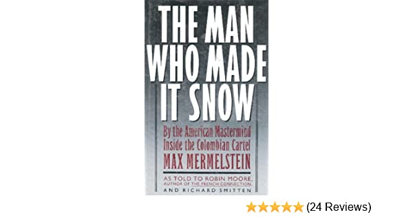 The Man Who Made It Snow: Max Mermelstein: 9780671703127