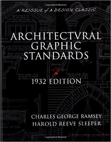 Architectural Graphic Standards For Architects, Engineers, Decorators,  Builders And Draftsmen, 1932 Edition (A Reissue Of A Design Classic) 1st  Edition