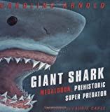 Giant Shark: Megalodon, the Super Prehistoric Predator