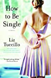 How to Be Single, Liz Tuccillo, 141653413X