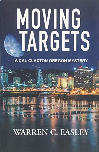 Moving Targets (Cal Claxton Oregon Mysteries)