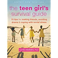 The Teen Girl's Survival Guide: Ten Tips for Making Friends, Avoiding Drama, and Coping with Social Stress (The Instant…