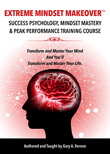 extreme-mindset-makeover-success-psychology-mindset-mastery-peak-performance-training-course