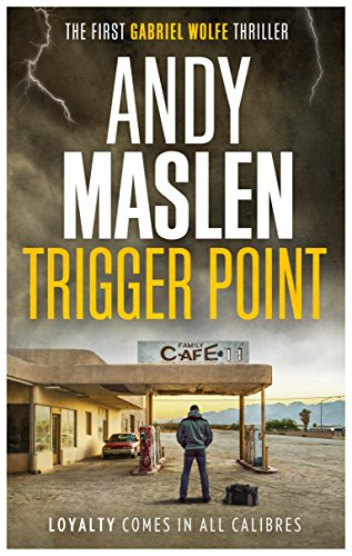 Trigger Point (The Gabriel Wolfe Thrillers Book 1) by [Maslen, Andy]