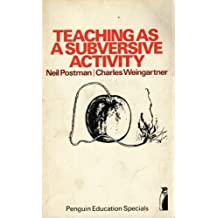 Teaching as a Subversive Activity (Penguin Education Specials) by Postman, Neil, Weingartner, Charles (1971) Paperback