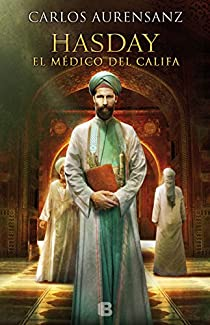 Hasday. El médico del Califa par Aurensanz