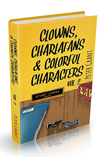 (Clowns, Charlatans and Colorful Characters (A Fragrant Bouquet of Stinky Stories Book 2))