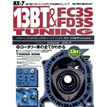 Mazda 13B RE and FC3S FD3S tuning: rotari engin ovaholu chuningu mukkushirizu (Japanese Edition)