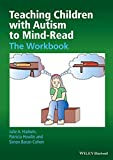 Teaching Children with Autism to Mind-Read: The Workbook
