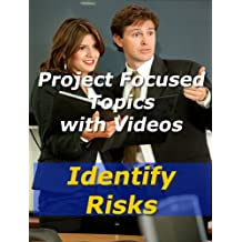 Project: Identify Risks (Project Management Focused Topics Book 30)