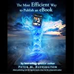 The Most Efficient Way to Publish an eBook | Peter M. Buffington