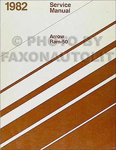 (1982 Dodge Ram 50 & Plymouth Arrow Truck Repair Shop Manual Original)