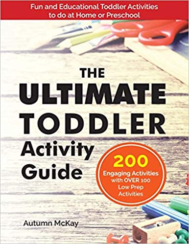 The Ultimate Toddler Activity Guide: Fun & Educational Toddler Activities to do at Home or Preschool (3) (Early Learning)