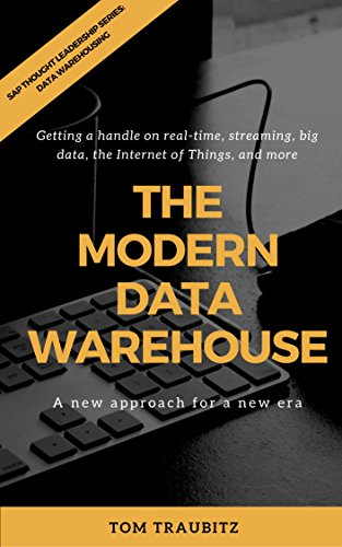 The Modern Data Warehouse: A New Approach for a New Era