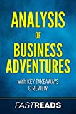Analysis of Business Adventures: with Key Takeaways & Review