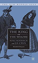 The King and the Whore: King Roderick and La Cava (The New Middle Ages)