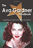 The Ava Gardner Handbook - Everything you need to know about Ava Gardner, Emily Smith, 1743040369