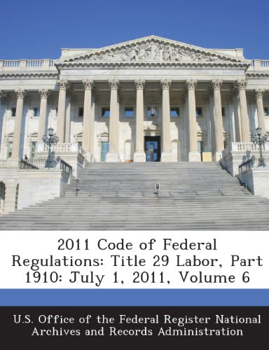 2011 Code of Federal Regulations: Title 29 Labor, Part 1910: July 1, 2011, Volume 6
