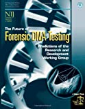 The Future of Forensic DNA Testing: Predictions of the Research and Development Working Group, U. S. Justice and Office of Programs, 1478268298