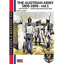 The Austrian Army 1805-1809 Vol. 1 The Infantry