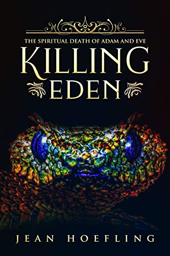 Killing Eden: The Spiritual Death of Adam and Eve ()