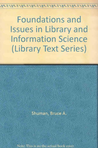Foundations and Issues in Library and Information Science (Library Text Series)