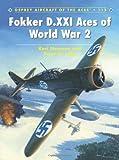 Fokker D. XXI Aces of World War 2, Kari Stenman, 178096062X