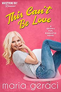This Can't Be Love by Maria Geraci ebook deal