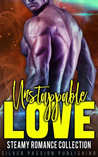 Unstoppable Love: Steamy Romance Collection