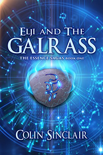 Elji and the Galrass (The Essence Sagas Book 1)