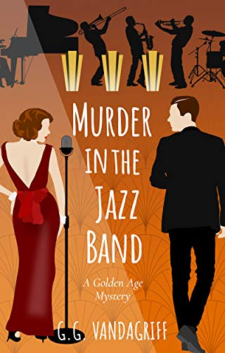 Murder in the Jazz Band: A Golden Age Mystery (The Catherine Tregowyn Mysteries Book 2) by [Vandagriff, G.G.]