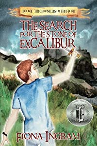 The Search for the Stone of Excalibur (The Chronicles of the Stone) (Volume 2)