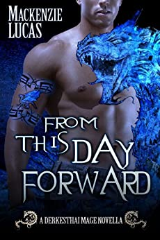 From This Day Forward: The Dragon Shifters of Derkesthai Academy by [Lucas, Mackenzie]
