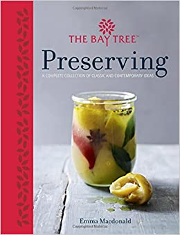Book The Bay Tree Preserving: A Complete Collection of Classic and Contemporary Recipes