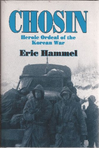 Chosin: Heroic Ordeal of the Korean War