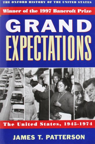 Grand Expectations: The United States, 1945-1974 (Oxford History of the United States |v X) (Vx Collection)