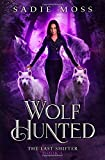 Wolf Hunted: A Reverse Harem Paranormal Romance (The Last Shifter)