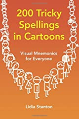 200 Tricky Spellings in Cartoons: Visual Mnemonics for Everyone Paperback