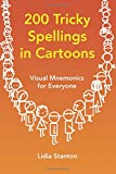 200 Tricky Spellings in Cartoons: Visual Mnemonics for Everyon