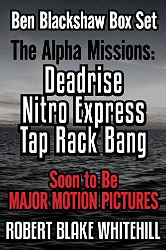 Ben Blackshaw Box Set – The Alpha Missions: Deadrise – Nitro Express – Tap Rack Bang