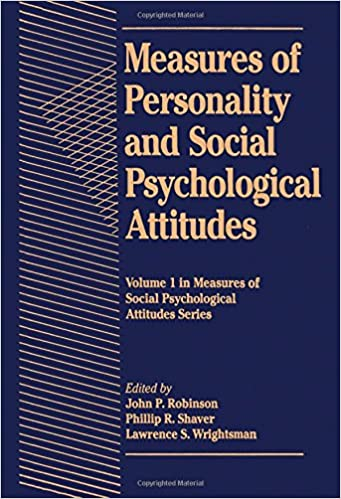 Measures of Personality of Social Psychology Attitudes (Measures of Social Psychological Attitudes)